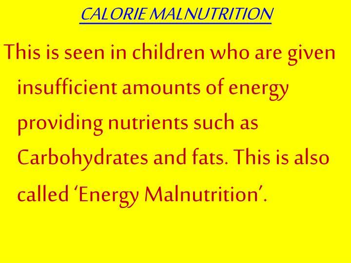 CALORIE MALNUTRITION
