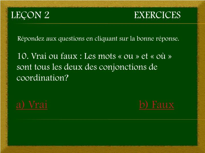 Répondez aux questions en cliquant sur la bonne réponse.