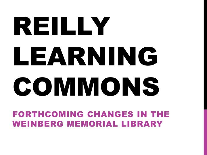 Reilly Learning Commons