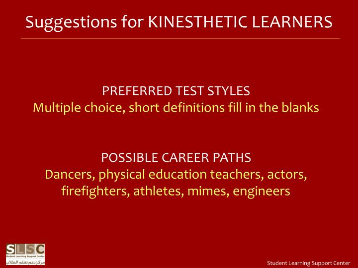 Suggestions for KINESTHETIC LEARNERS