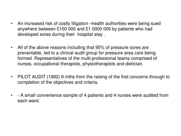 An increased risk of costly litigation –health authorities were being sued anywhere between