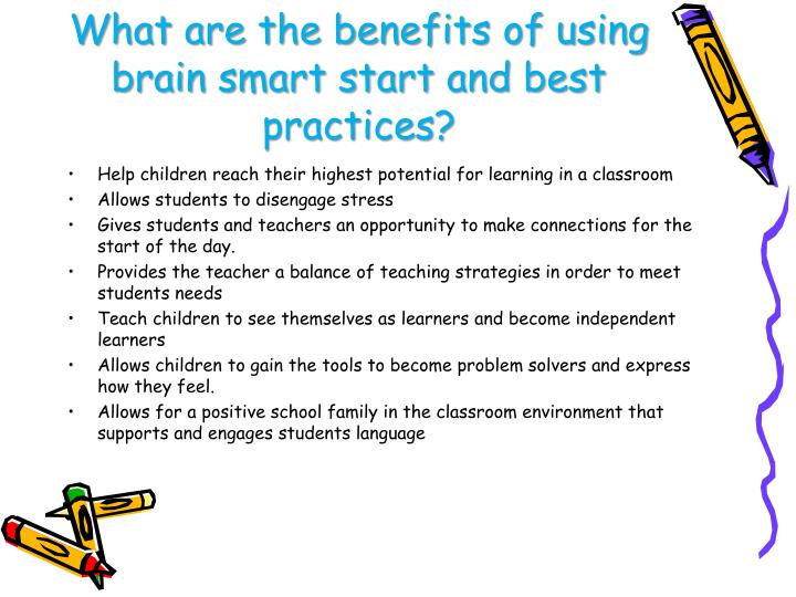 What are the benefits of using brain smart start and best practices?