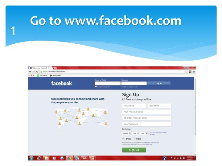 Go to www.facebook.com