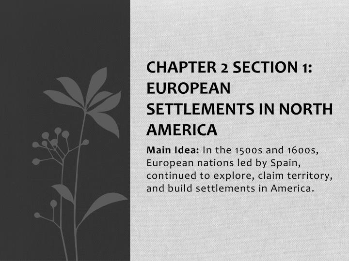 Chapter 2 section 1 european settlements in north america