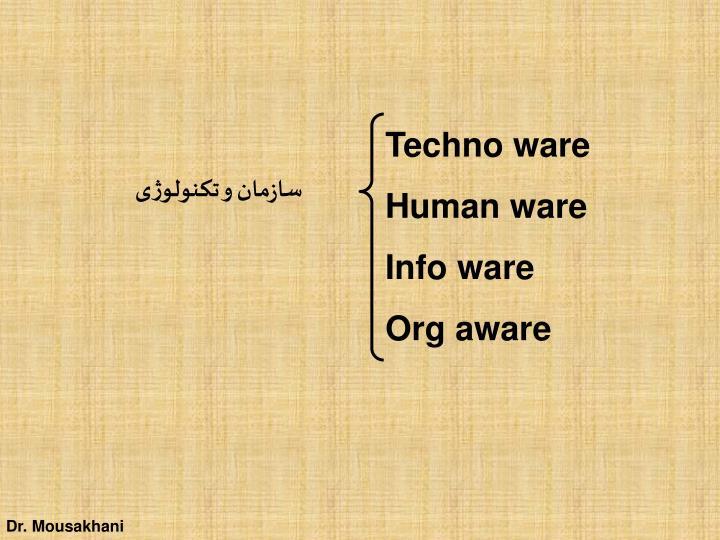 Techno ware