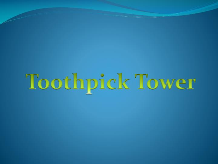 Toothpick Tower