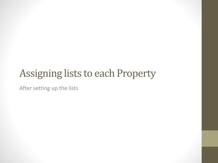 Assigning lists to each Property