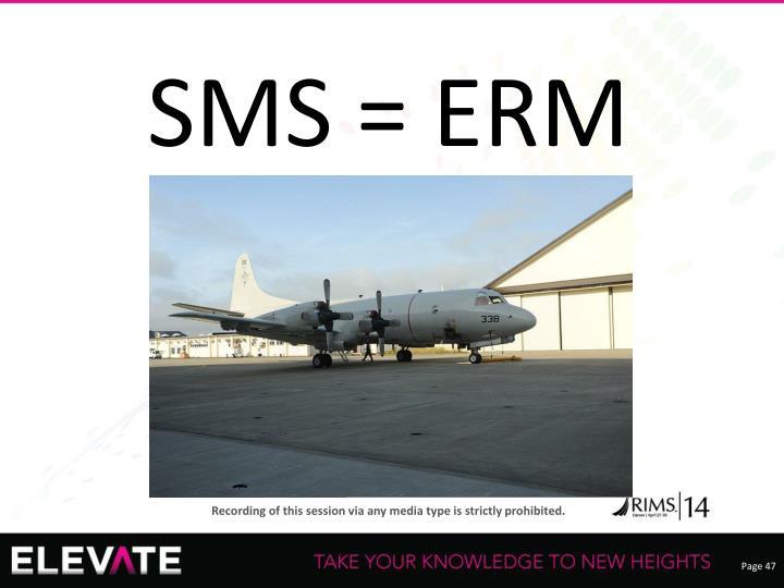 SMS = ERM