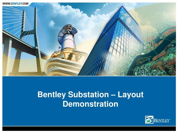 Bentley Substation – Layout