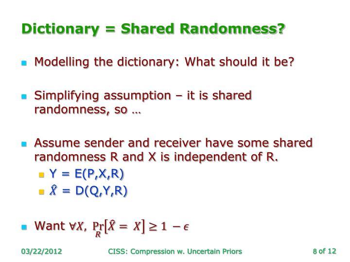 Dictionary = Shared Randomness?