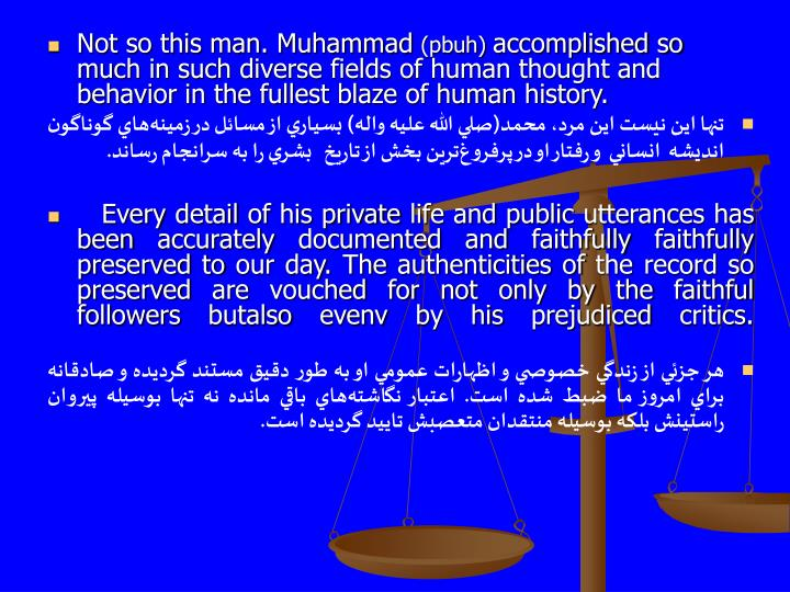 Not so this man. Muhammad