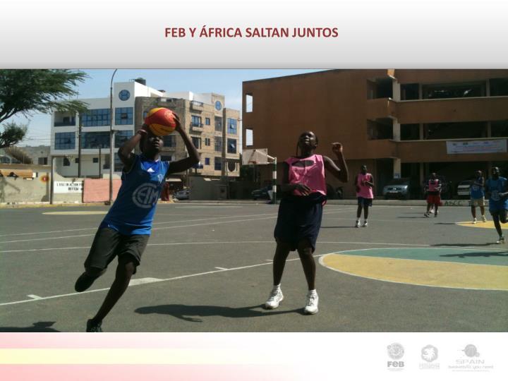 FEB Y ÁFRICA SALTAN JUNTOS