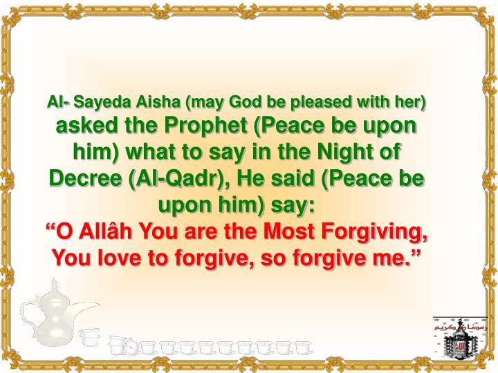 Al- Sayeda Aisha (may God be pleased with her)