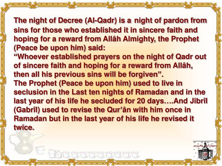 The night of Decree (Al-Qadr) is a