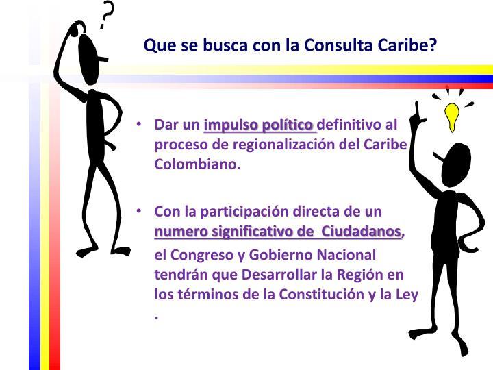 Que se busca con la Consulta Caribe?