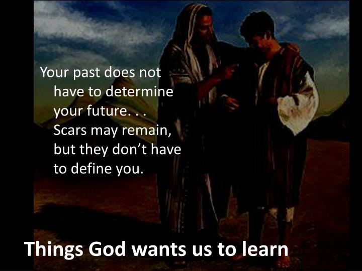 Things God wants us to learn