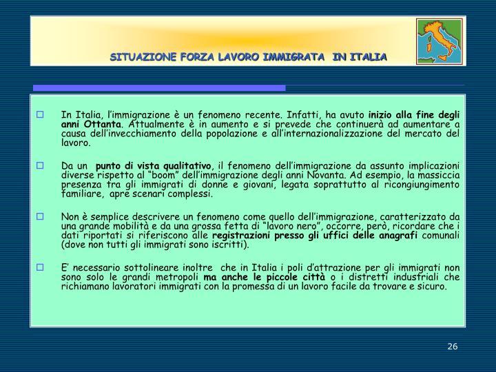 SITUAZIONE FORZA LAVORO IMMIGRATA  IN ITALIA