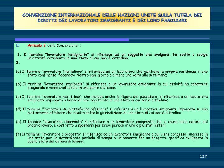 CONVENZIONE INTERNAZIONALE DELLE NAZIONI UNITE SULLA TUTELA DEI DIRITTI DEI LAVORATORI IMMIGRANTI E DEI LORO FAMILIARI