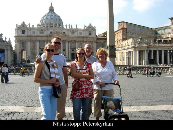 Nsta stopp: Peterskyrkan