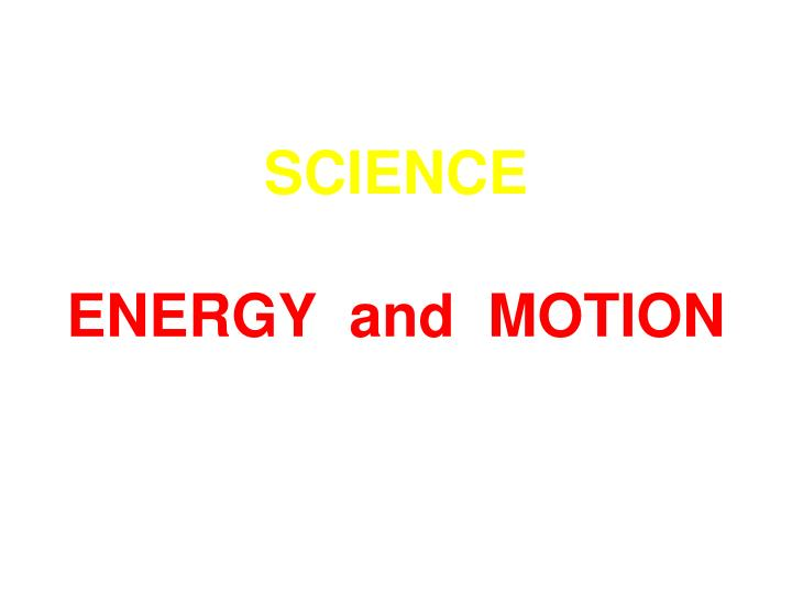 science energy and motion