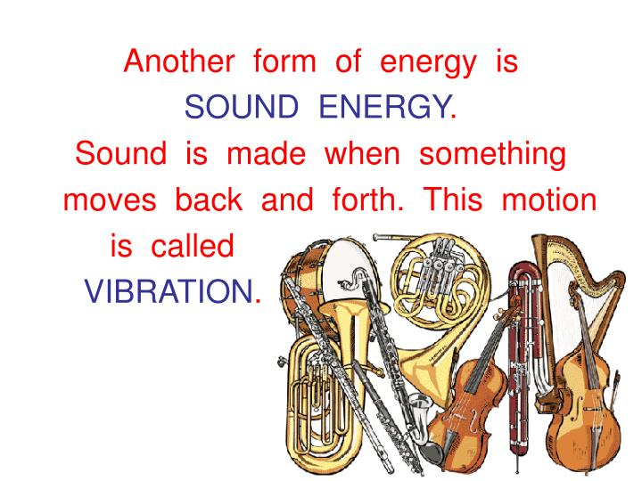 Another  form  of  energy  is