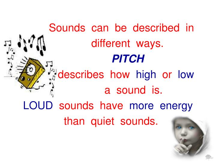 Sounds  can  be  described  in