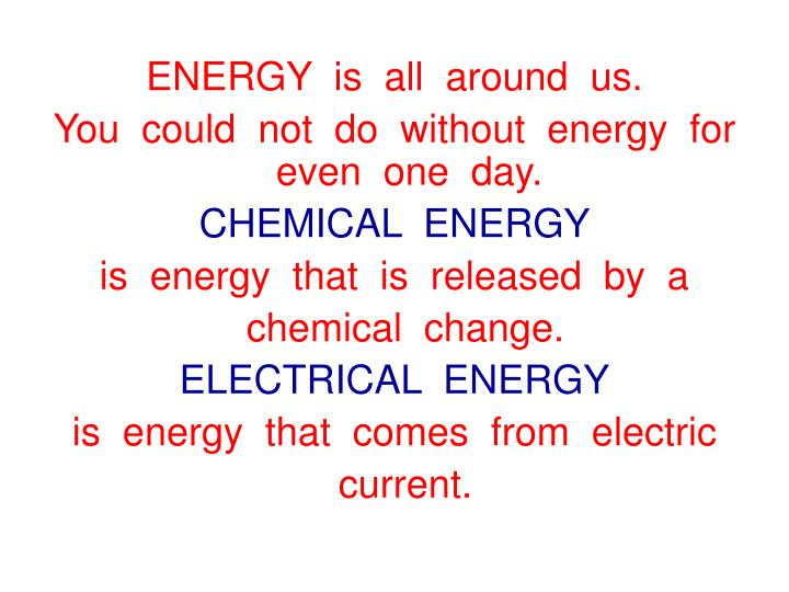 ENERGY  is  all  around  us.