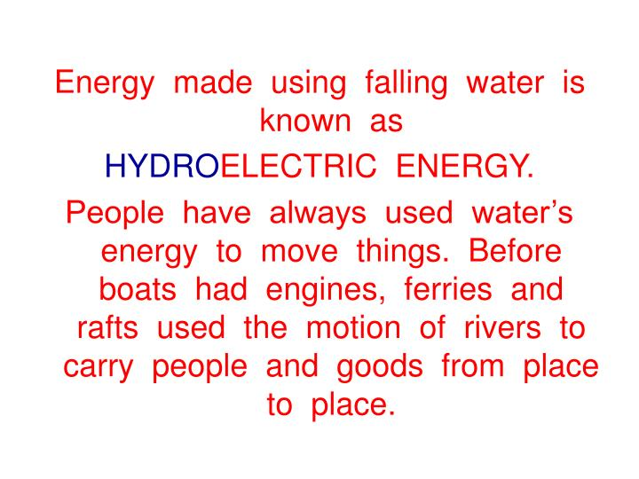Energy  made  using  falling  water  is  known  as
