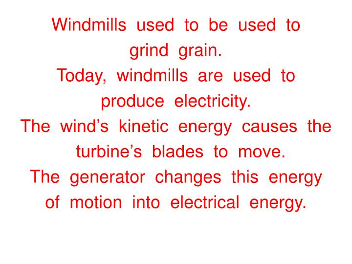 Windmills  used  to  be  used  to