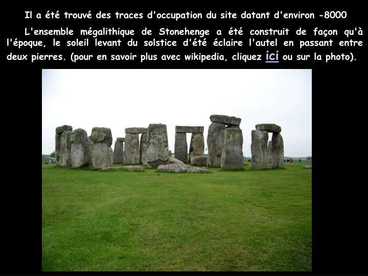 Il a été trouvé des traces d'occupation du site datant d'environ -8000
