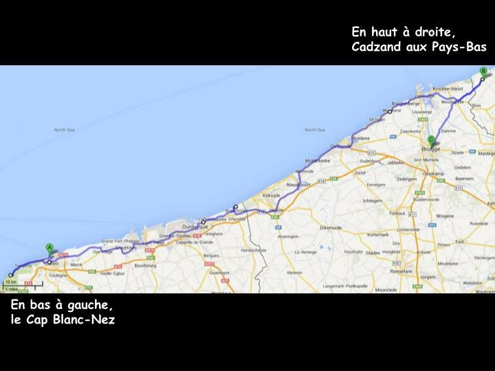 En haut à droite, Cadzand aux Pays-Bas