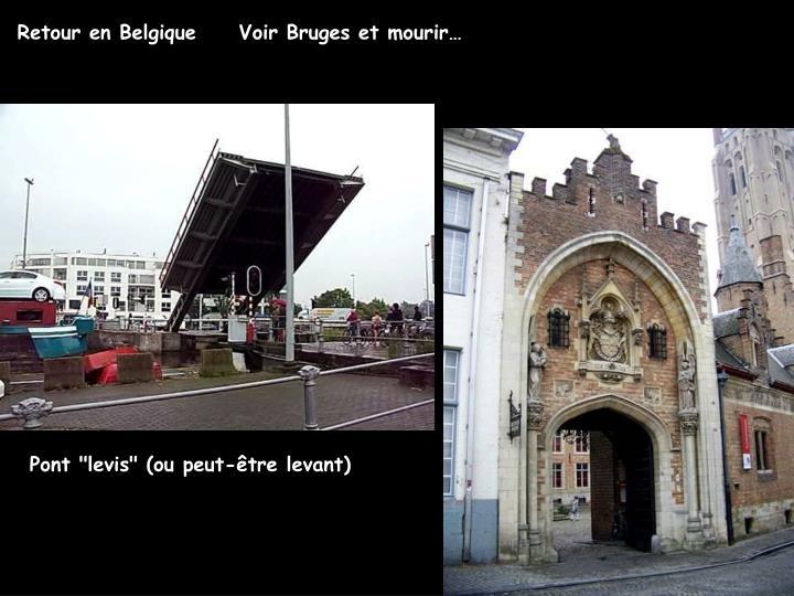 Retour en Belgique     Voir Bruges et mourir…