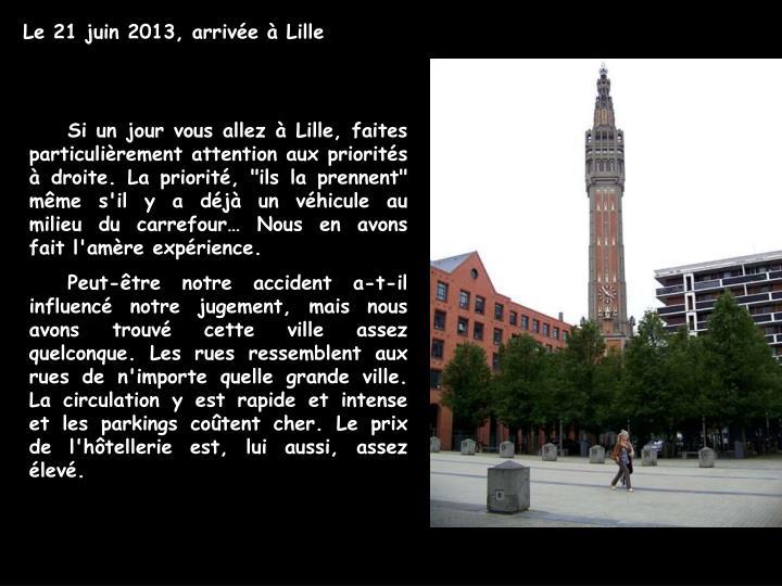 Le 21 juin 2013, arrivée à Lille