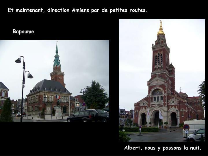 Et maintenant, direction Amiens par de petites routes.