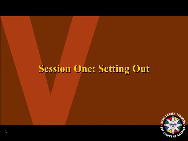 Session One: Setting Out