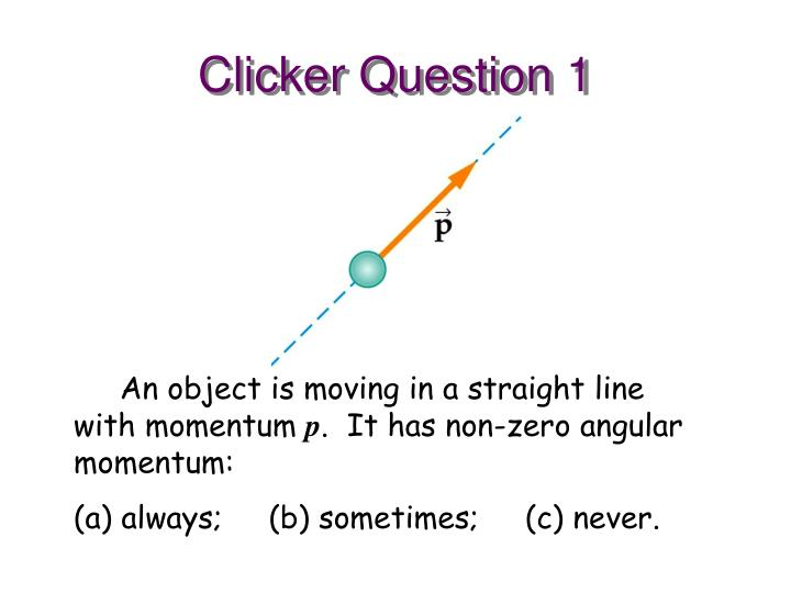 Clicker Question 1