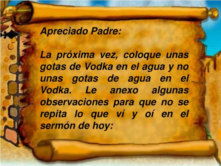 Apreciado Padre: