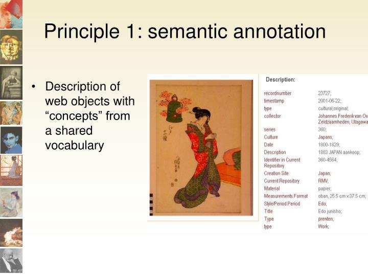 Principle 1: semantic annotation