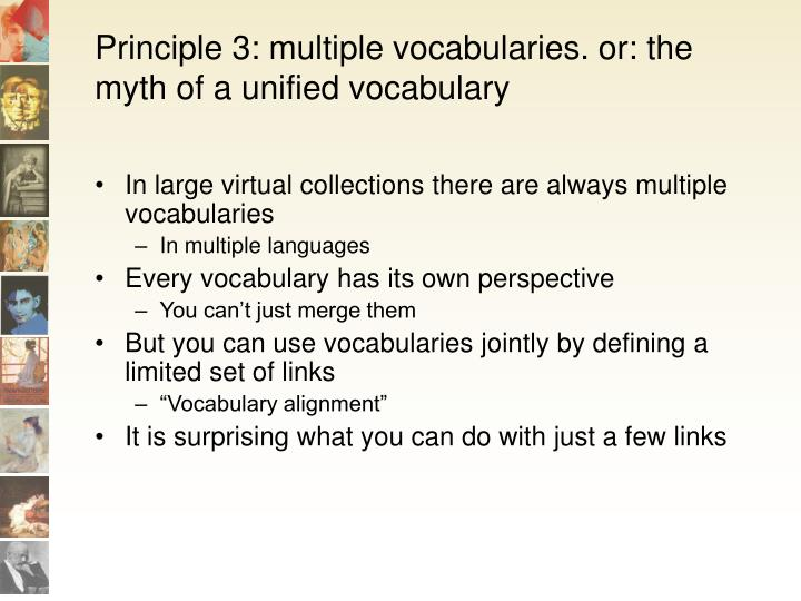 Principle 3: multiple vocabularies. or: the myth of a unified vocabulary