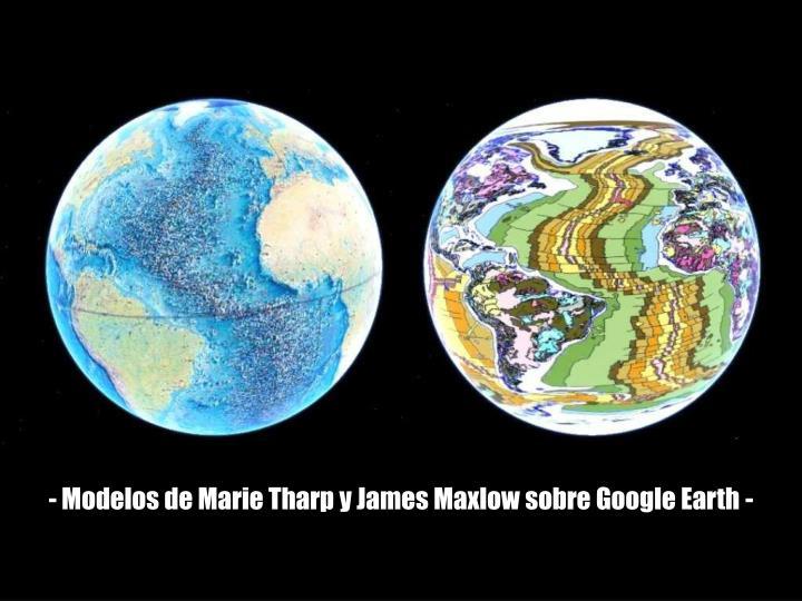 - Modelos de Marie Tharp y James Maxlow sobre Google Earth -
