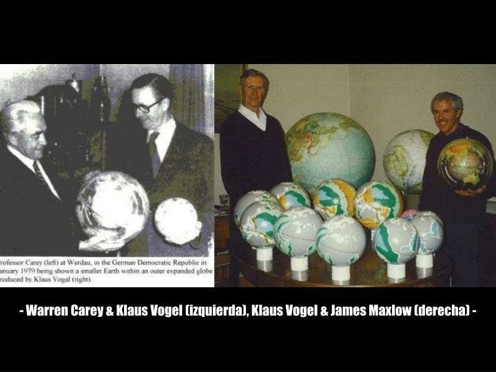 - Warren Carey & Klaus Vogel (izquierda), Klaus Vogel & James Maxlow (derecha) -