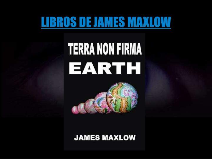 LIBROS DE JAMES MAXLOW