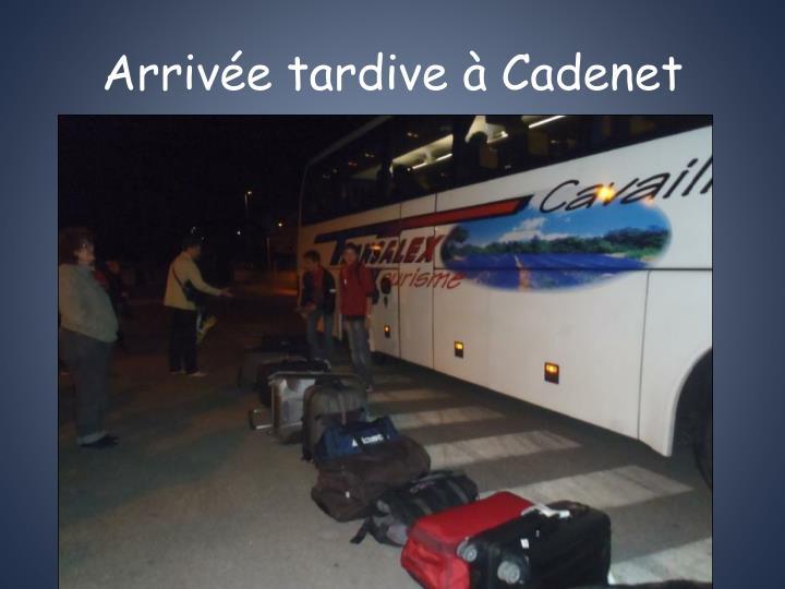 Arrivée tardive à Cadenet