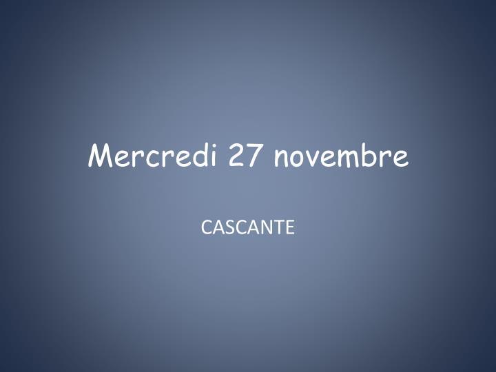 Mercredi 27 novembre