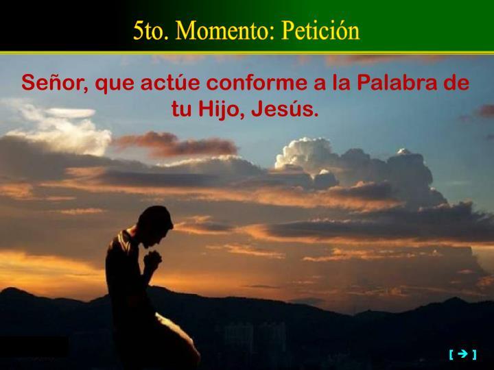 5to. Momento: Petición