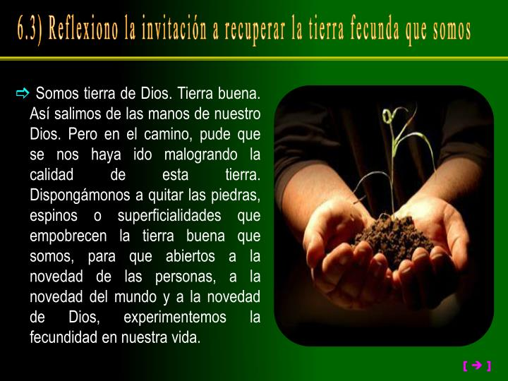 6.3) Reflexiono la invitación a recuperar la tierra fecunda que somos