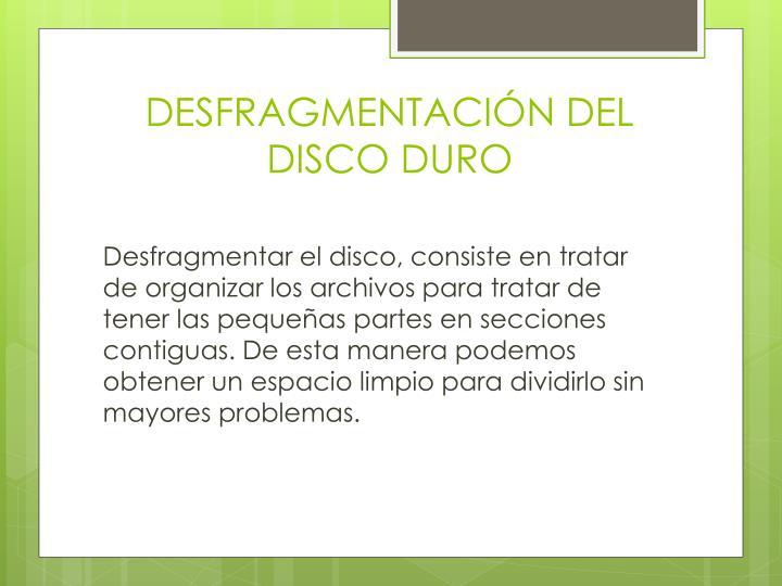 DESFRAGMENTACIÓN DEL DISCO DURO