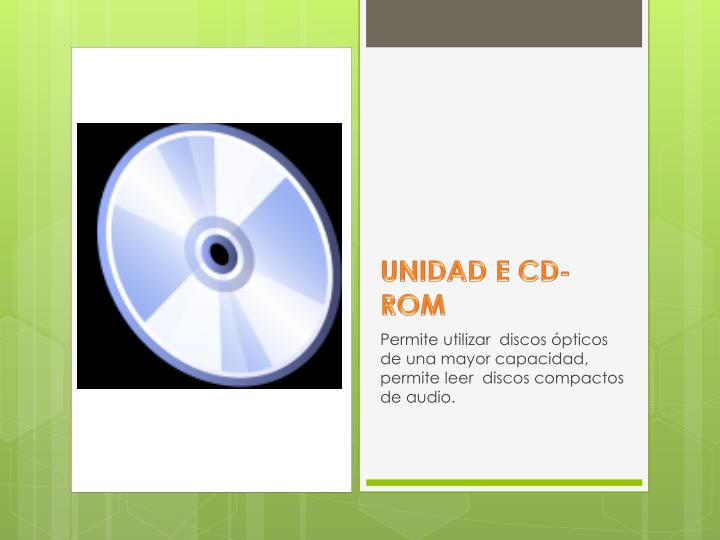 UNIDAD E CD- ROM