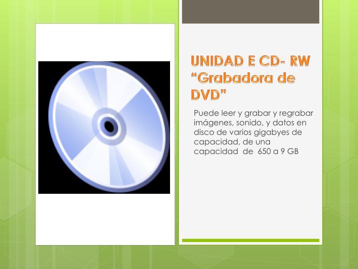 UNIDAD E CD- RW