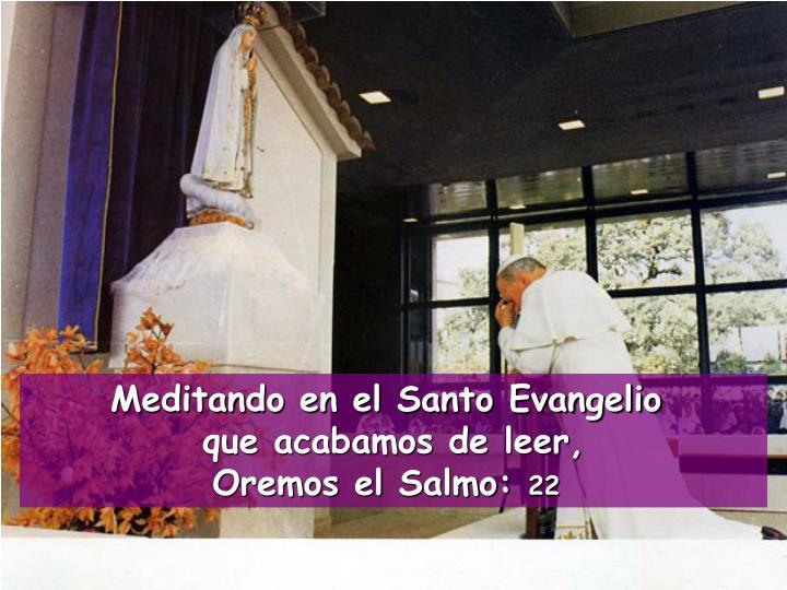 Meditando en el Santo Evangelio